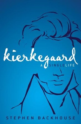 Kierkegaard: A Single Life - eBook  -     By: Stephen Backhouse