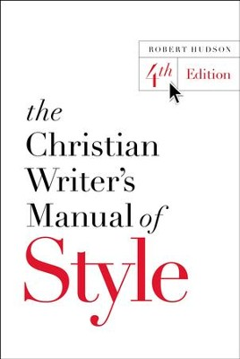 The Christian Writer's Manual of Style: 4th Edition - eBook  -     By: Robert Hudson