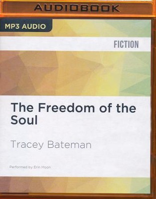 #2: The Freedom of the Soul - unabridged audio book on MP3-CD  -     Narrated By: Erin Moon     By: Tracey Bateman
