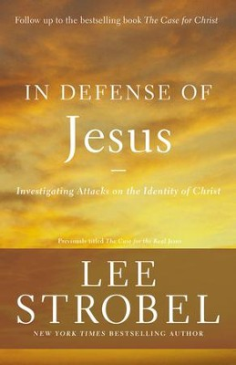 In Defense of Jesus: Investigating Attacks on the Identity of Christ - eBook  -     By: Lee Strobel