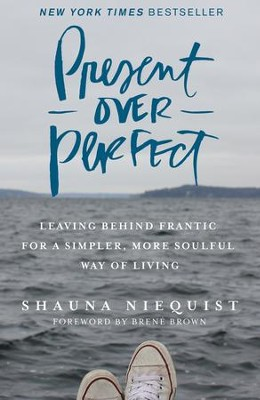Present over perfect leaving behind frantic for a simpler more present over perfect leaving behind frantic for a simpler more soulful way of living fandeluxe Ebook collections