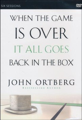 When the Game Is Over, It All Goes Back in the Box, DVD  -     By: John Ortberg, Stephen Sorenson