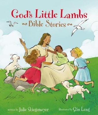 God's Little Lambs Bible Stories - eBook  -     By: Julie Stiegemeyer     Illustrated By: Qin Leng