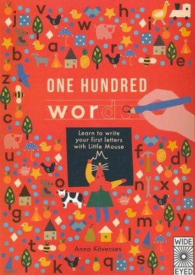 One Hundred Words: Learn to Write Your First Letters with Little Mouse  -     By: Anna Kovecses