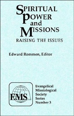 Spiritual Power and Missions: Raising the Issues   -     By: Edward Rommen