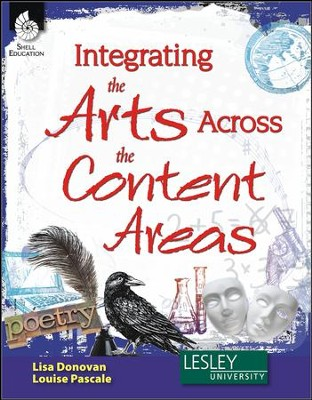 Integrating the Arts Across the Content Areas  -     By: Lisa Donovan, Louise Pascale