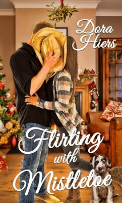 Flirting With Mistletoe - eBook  -     By: Dora Hiers