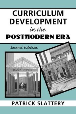 Curriculum Development in the Postmodern Era: Teaching and Learning in an Age of Accountability, 3rd edition  -     By: Patrick Slattery