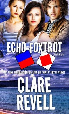 Echo-Foxtrot - eBook  -     By: Clare Revell