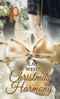 Christmas Harmony - eBook  -     By: E.A. West