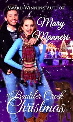 A Boulder Creek Christmas - eBook  -     By: Mary Manners