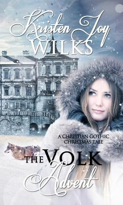 The Volk Advent - eBook  -     By: Kristen Joy Wilks