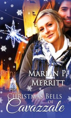 The Christmas Bells of Cavazzale - eBook  -     By: Marian P. Merritt