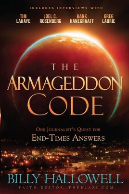 The Armageddon Code: One Journalist's Quest for End-Times Answers   -     By: Billy Hallowell