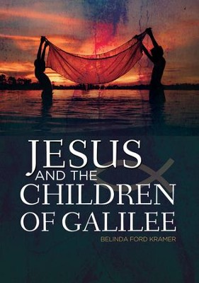 Jesus and the Children of Galilee - eBook  -     By: Belinda Ford Kramer