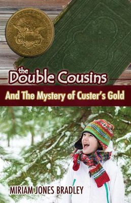 The Double Cousins and the Mystery of Custers Gold - eBook  -     By: Miriam Jones Bradley