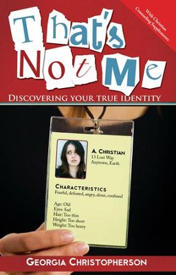 That's Not Me: Discovering Your True Identity - eBook  -     By: Georgia Christopherson