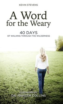 A Word for the Weary: 40 Days of Walking Through the Wilderness - eBook  -     By: Kevin Stevens