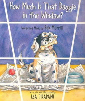 How Much is that Doggie in the Window?   -     By: Iza Trapani