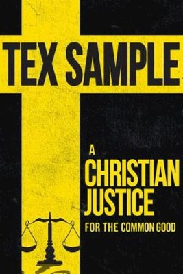 A Christian Justice for the Common Good - eBook  -     By: Tex Sample