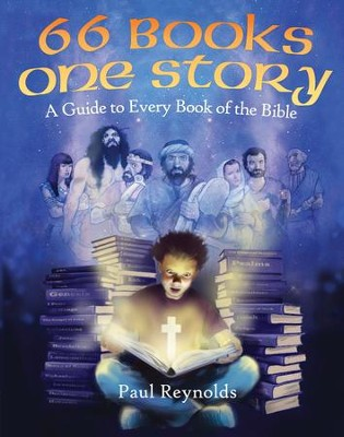 66 Books One Story: A Guide to Every Book of the Bible - eBook  -     By: Paul Reynolds