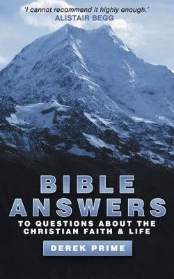 Bible Answers: Questions About the Christian Faith & Life - eBook  -     By: Derek Prime