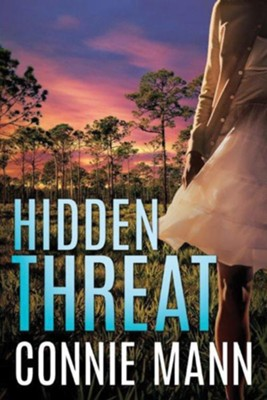 Hidden Threat   -     By: Connie Mann