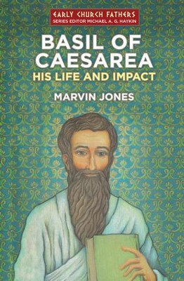 Basil Of Caesarea: His Life and Impact - eBook  -     By: Marvin Jones
