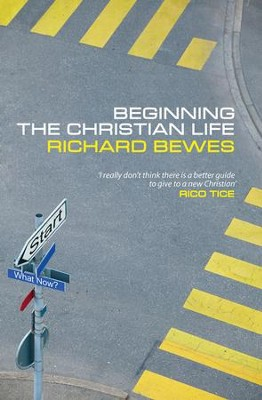Beginning The Christian Life - eBook  -     By: Richard Bewes