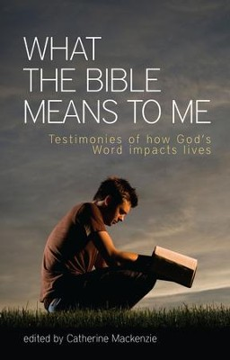What The Bible Means To Me: Testimonies of How God's Word impacts Lives - eBook  -     By: Catherine MacKenzie