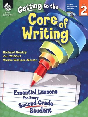 Getting to the Core of Writing: Essential Lessons for Every Second Grade Student  -     By: Richard Gentry, Jan McNeal