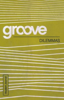 Groove: Dilemmas - Student Journal  -     By: Tony Akers