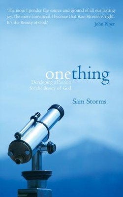 One Thing: Developing a Passion for the Beauty of God - eBook  -     By: Sam Storms