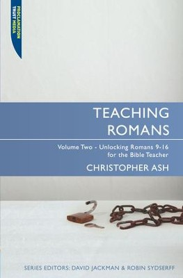 Teaching Romans Vol2: Volume 2: Unlocking Romans 9-16 for the Bible Teacher - eBook  -     Edited By: David Jackman, Robin Sydserff     By: Christopher Ash