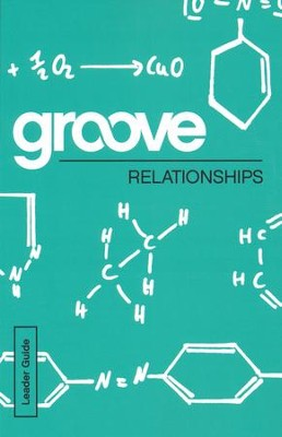 Groove: Relationships - Leader Guide  -     By: Michael Adkins
