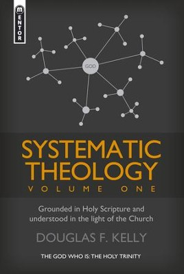 Systematic Theology (Vol1): Grounded in Holy Scripture and understood in light of the Church - eBook  -     By: Douglas Kelly