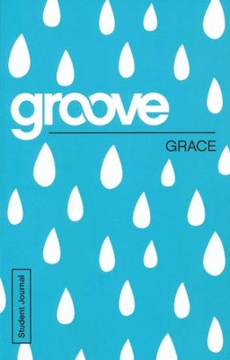Groove: Grace - Student Journal  -     By: Tony Akers
