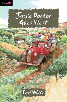 Jungle Doctor Goes West - eBook  -     By: Paul White