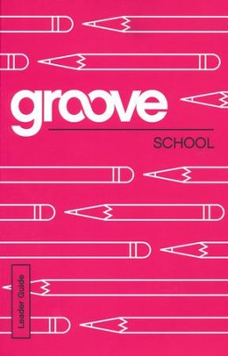 Groove: School - Leader Guide  -     By: Michael Adkins