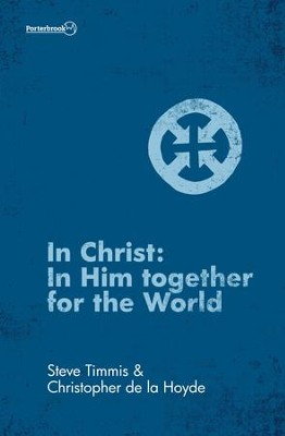 In Christ: In Him Together for the World - eBook  -     By: Steve Timmis