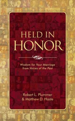 Held In Honor: Wisdom for Your Marriage from Voices of the Past - eBook  -     By: Robert L. Plummer, Matt Haste