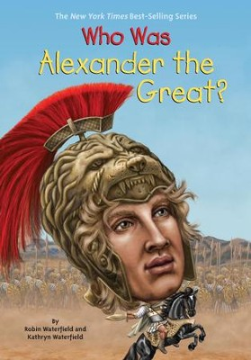 Who Was Alexander the Great? - eBook  -     By: Kathryn Waterfield, Robin Waterfield     Illustrated By: Andrew Thomson