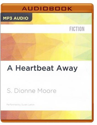 #7: A Heartbeat Away - unabridged audio book on MP3-CD  -     Narrated By: Susan Larkin     By: S.Dionne Moore