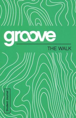 Groove: The Walk - Student Journal  -     By: Michael Adkins