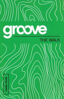 Groove: The Walk - Leader Guide  -     By: Michael Adkins
