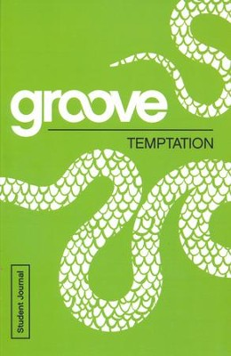 Groove: Temptation - Student Journal  -     By: Tony Akers