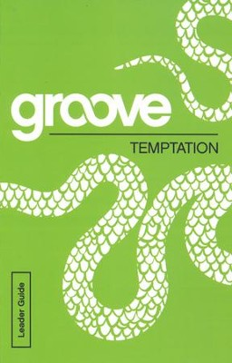 Groove: Temptation - Leader Guide  -     By: Tony Akers