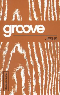 Groove: Jesus - Student Journal  -     By: Tony Akers
