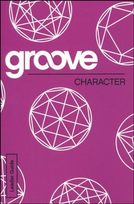 Groove: Character - Leader Guide  -     By: Michael Adkins