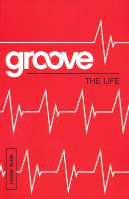 Groove: The Life - Leader Guide  -     By: Michael Adkins